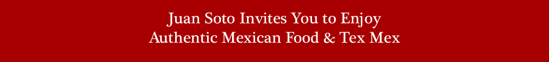 Authentic Mexican Food and Tex-Mex